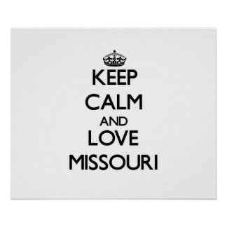 Keep Calm and Love Missouri Posters
