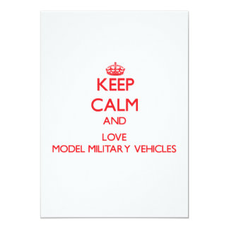 Keep calm and love Model Military Vehicles Custom Invitations