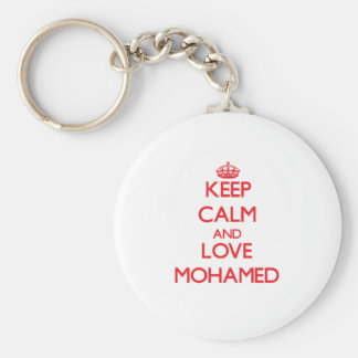 Keep Calm and Love Mohamed Key Chains