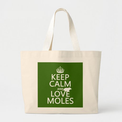 Keep Calm and Love Moles (any background color) Bag