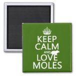 Keep Calm and Love Moles (any background color) Fridge Magnet