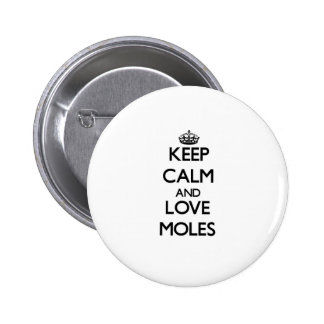 Keep calm and Love Moles Buttons