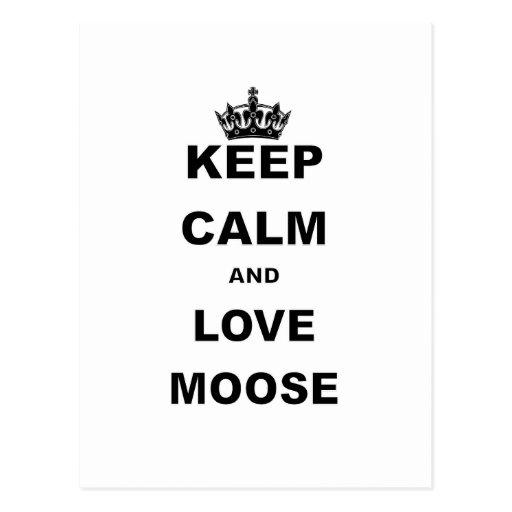 KEEP CALM AND LOVE MOOSE.png Postcard