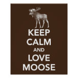 Keep Calm and Love Moose print or poster