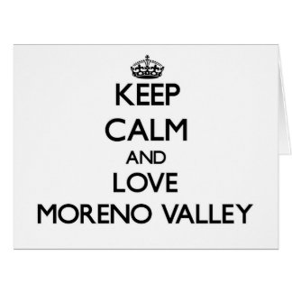 Keep Calm and love Moreno Valley Card