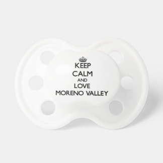 Keep Calm and love Moreno Valley Baby Pacifiers