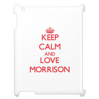 Keep calm and love Morrison iPad Cases