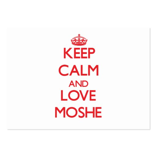 Keep Calm and Love Moshe Business Card Templates