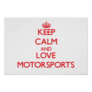 Keep calm and love Motorsports Poster