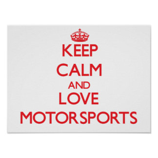 Keep calm and love Motorsports Posters