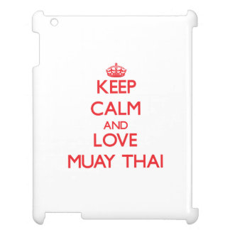 Keep calm and love Muay Thai Case For The iPad