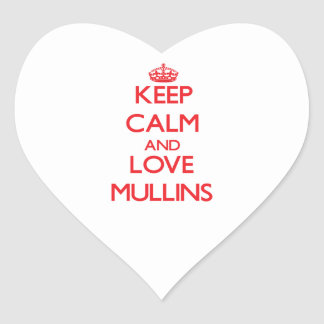 Keep calm and love Mullins Heart Stickers
