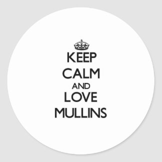 Keep calm and love Mullins Round Stickers