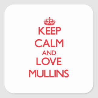 Keep calm and love Mullins Sticker
