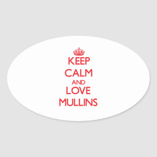 Keep calm and love Mullins Stickers