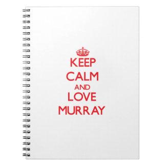 Keep calm and love Murray Spiral Notebook