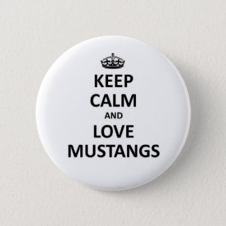 Keep calm and love mustangs pinback button