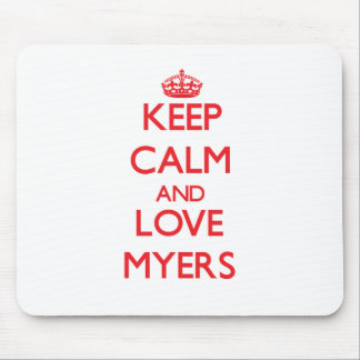 Keep calm and love Myers Mousepads