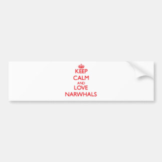 Keep calm and love Narwhals Bumper Sticker