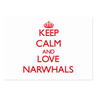 Keep calm and love Narwhals Business Card
