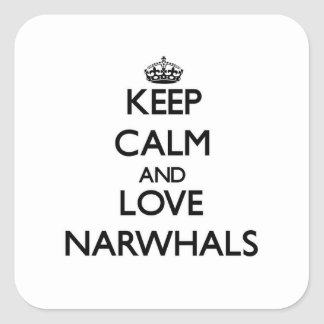 Keep calm and Love Narwhals Square Sticker