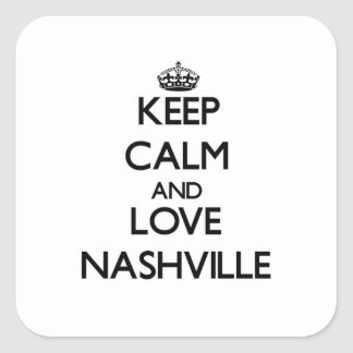 Keep Calm and love Nashville Square Sticker