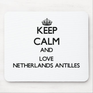 Keep Calm and Love Netherlands Antilles Mouse Pad