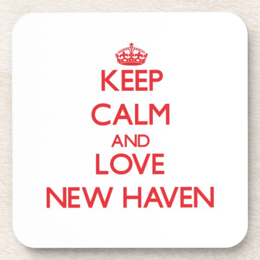 Keep Calm and Love New Haven Coasters