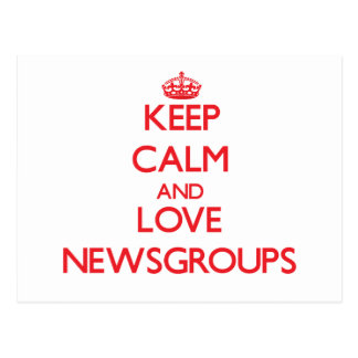Keep calm and love Newsgroups Post Cards
