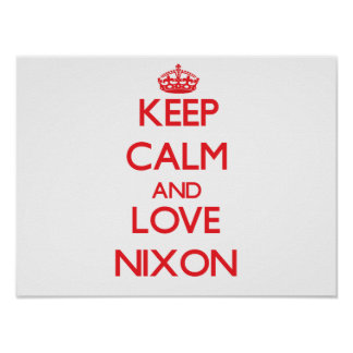 Keep calm and love Nixon Poster