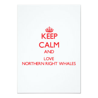 Keep calm and love Northern Right Whales Custom Invitation