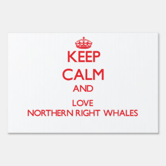 Keep calm and love Northern Right Whales Sign