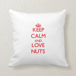 Keep calm and love Nuts Throw Pillow