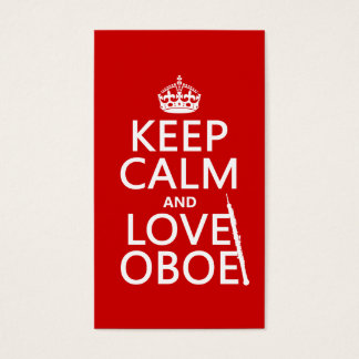 Keep Calm and Love Oboe (any background color) Business Card