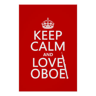 Keep Calm and Love Oboe (any background color) Posters
