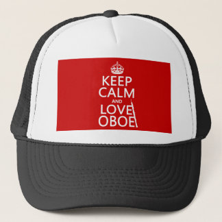 Keep Calm and Love Oboe (any background color) Trucker Hat