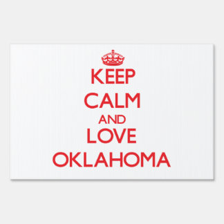 Keep Calm and Love Oklahoma Lawn Signs