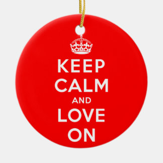 Keep Calm and Love On Ceramic Ornament