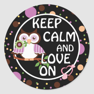Keep Calm And Love On Owl Classic Round Sticker