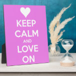 Keep Calm and Love On Pink Display Plaque