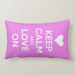 Keep Calm and Love On Pink Pillow