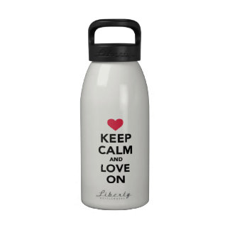 Keep calm and Love on Reusable Water Bottles