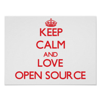Keep calm and love Open Source Poster