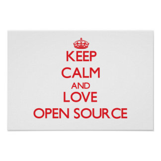 Keep calm and love Open Source Print