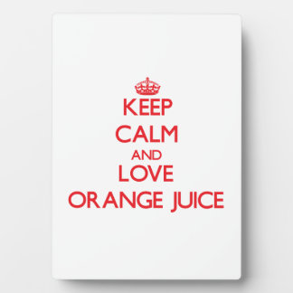 Keep calm and love Orange Juice Display Plaques