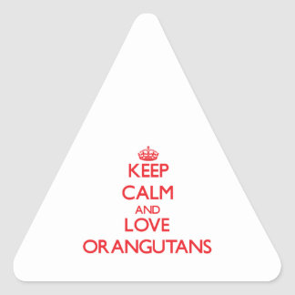Keep calm and love Orangutans Triangle Sticker