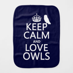 Keep Calm and Love Owls Burp Cloth
