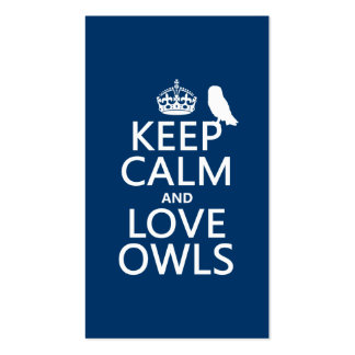 Keep Calm and Love Owls (any color) Business Card