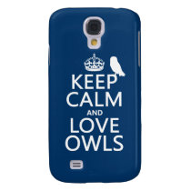 Keep Calm and Love Owls (any color) Galaxy S4 Case