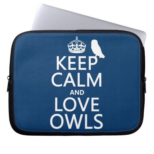 Keep Calm and Love Owls (any color) Computer Sleeve